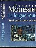 La longue route - Seul entre mers et ciels - France loisirs - 01/01/1995