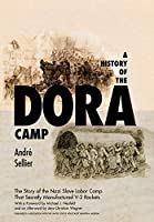 A History of the Dora Camp (Published in Association with the United States Holocaust Me)