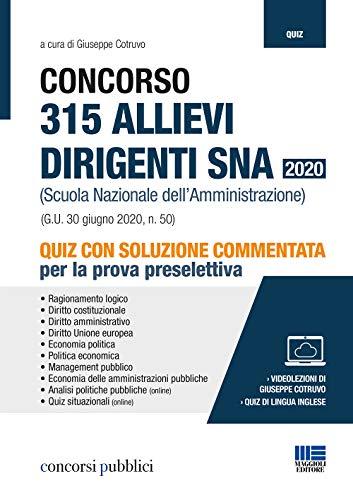 Quiz Concorso 315 allievi dirigenti SNA 2020 (Scuola Nazionale dell'Amministrazione). Con soluzione commentata per la Prova Preselettiva ed Espansione online