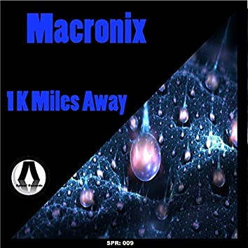 1 K Miles Away