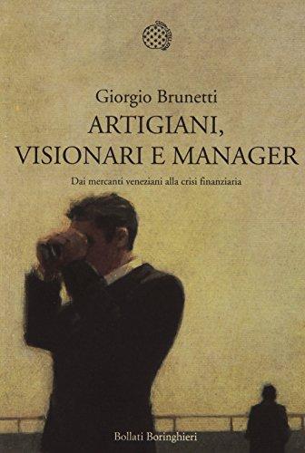Artigiani, visionari e manager. Dai mercanti veneziani alla crisi finanziaria