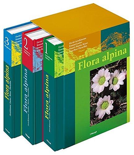 Flora alpina: Ein Atlas sämtlicher 4500 Gefässpflanzen der Alpen: 3 Bde.