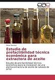 Estudio de prefactibilidad técnica económica para extractora de aceite: Estudio de pre-factibilidad técnico-económica para la instalación de una planta extractora de aceite de salvado de arroz