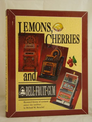 Lemons, Cherries & Bell-Fruit-Gum: Illustrated History of Automatic Payout Slot Machines