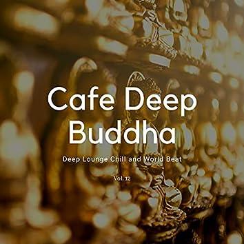 Cafe Deep Buddha - Deep Lounge Chill And World Beat, Vol. 12