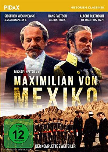 Maximilian von Mexiko / Der komplette Zweiteiler mit Starbesetzung (Pidax Historien-Klassiker)