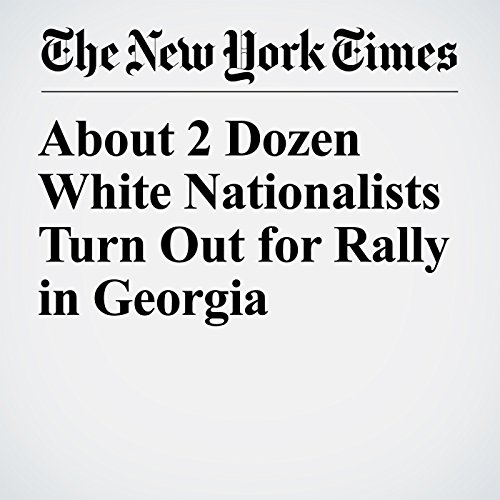 About 2 Dozen White Nationalists Turn Out for Rally in Georgia copertina