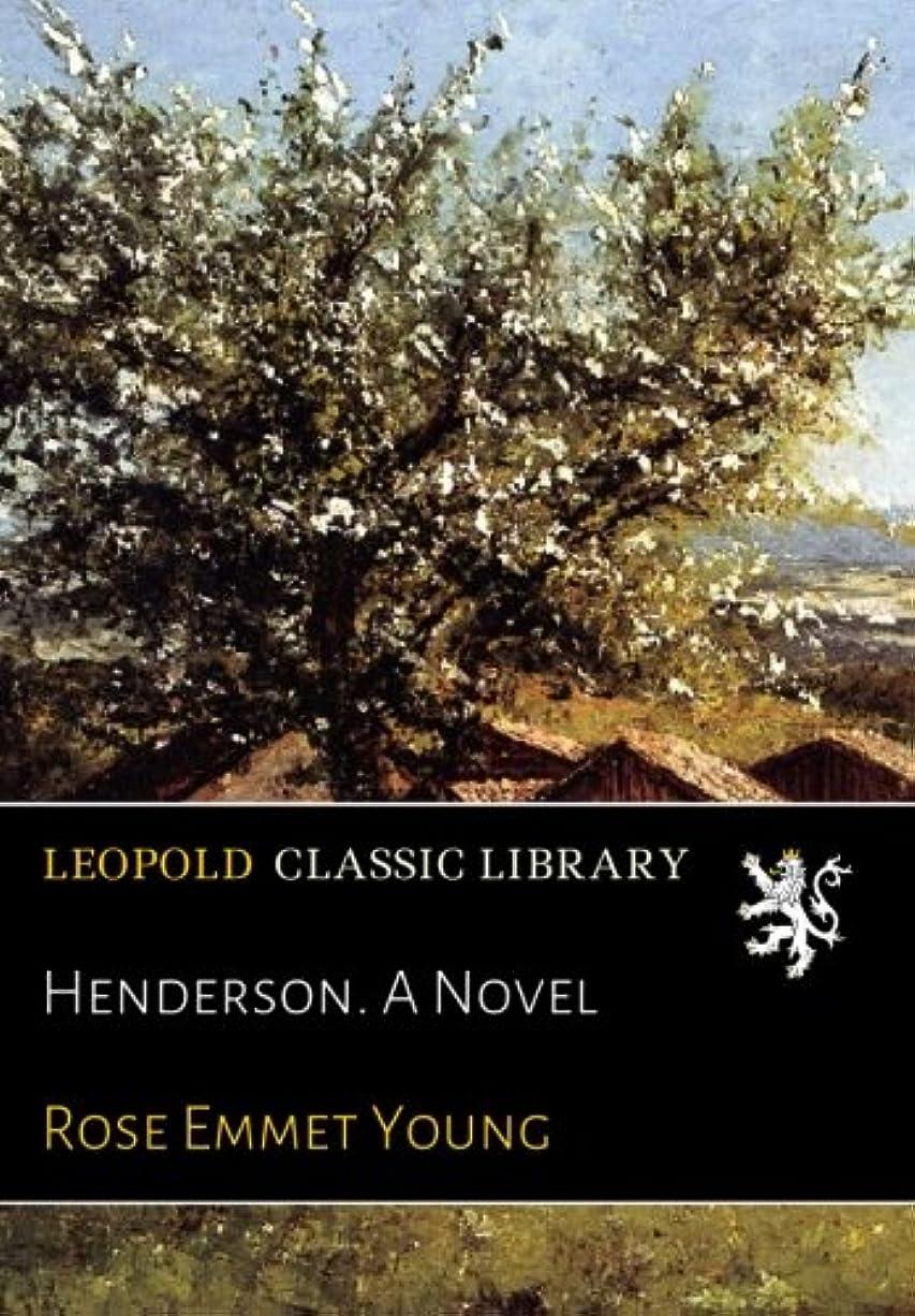 ロータリートリップ起きろHenderson. A Novel