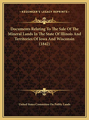 Documents Relating to the Sale of the Mineral Lands in the S