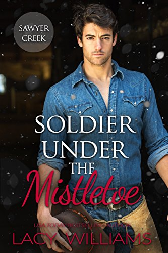Soldier Under the Mistletoe: Snowbound in Sawyer Creek