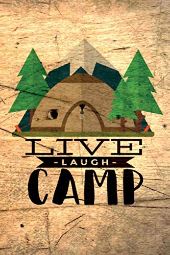 Live Laugh Camp: - Notebook - This is the last thing you always forgot to take with to your journey-  Cute Nature Mountain Camp Note Book for Travel ... under 10$ - Journal, Composition and Diary