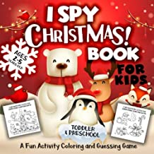 I Spy Christmas Book for Kids Ages 2-5: A Fun Activity Blessing Xmas Tree, Santa Claus, Snowman & Other Cute Stuff Coloring and Guessing Game For Little Kids, Toddler and Preschool