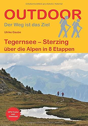 Tegernsee – Sterzing über die Alpen in 8 Etappen (Der Weg ist das Ziel)
