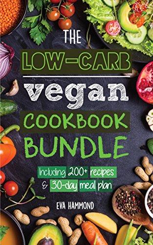 The Low Carb Vegan Cookbook Bundle: Including 200+ Recipes & 30-Day Meal Plan (Ketogenic Vegan 3)