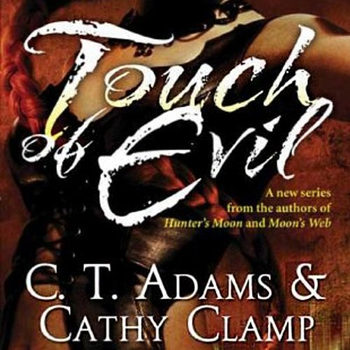 Touch of Evil                   By:                                                                                                                                 C.T. Adams,                                                                                        Kathy Clamp                               Narrated by:                                                                                                                                 Loretta Rawlins                      Length: 12 hrs and 41 mins     15 ratings     Overall 2.9