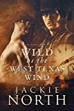 Wild as the West Texas Wind: A Gay MM Time Travel Romance (Love Across Time Book 3)