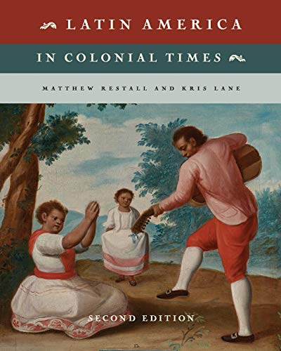 Compare Textbook Prices for Latin America in Colonial Times 2 Edition ISBN 9781108403467 by Restall, Matthew,Lane, Kris
