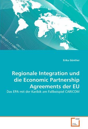 Regionale Integration und die Economic Partnership Agreements der EU: Das EPA mit der Karibik am Fallbeispiel CARICOM