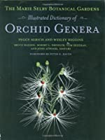 The Marie Selby Botanical Gardens Illustrated Dictionary of Orchid Genera (Comstock Book)