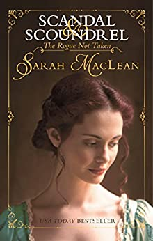 The Rogue Not Taken (Scandal & Scoundrel Book 1) by [Sarah MacLean]