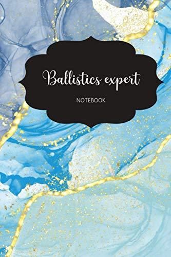 Ballistics expert Notebook: 6x9   Organizer   Lined Journal   Gift   120 Pages