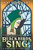Blackbirds Sing: A Ruadhan Sidhe Origin Story (A Ruadhan Sidhe Novel)