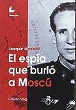 JOAQUIN MADOLELL, EL ESPIA QUE BURLÓ MOSCU