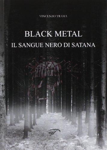Black metal. Il sangue nero di satana