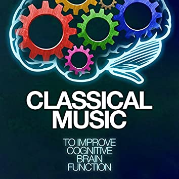 Classical Music to Improve Congnitive Brain Function