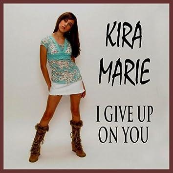 I Give Up On You - Single