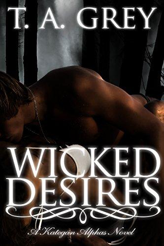 Wicked Desires: The Kategan Alphas 3