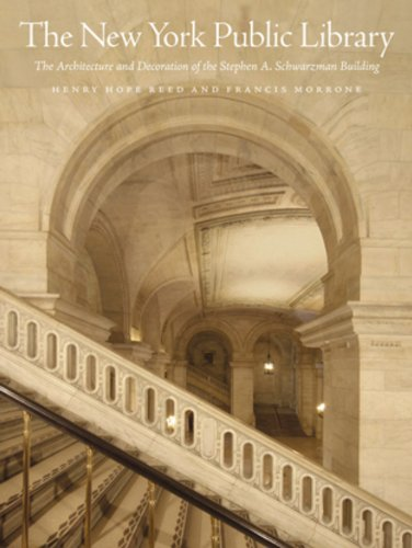 The New York Public Library: The Architecture and Decoration of the Stephen A. Schwarzman Building (Anniversary Edition)