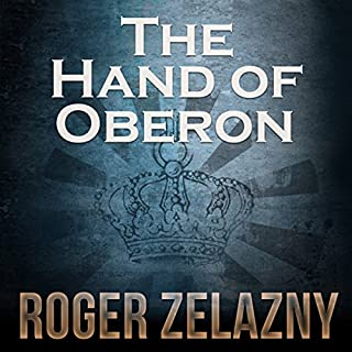 The Hand of Oberon     The Chronicles of Amber, Book 4              Written by:                                                                                                                                 Roger Zelazny                               Narrated by:                                                                                                                                 Alessandro Juliani                      Length: 5 hrs and 20 mins     10 ratings     Overall 4.7