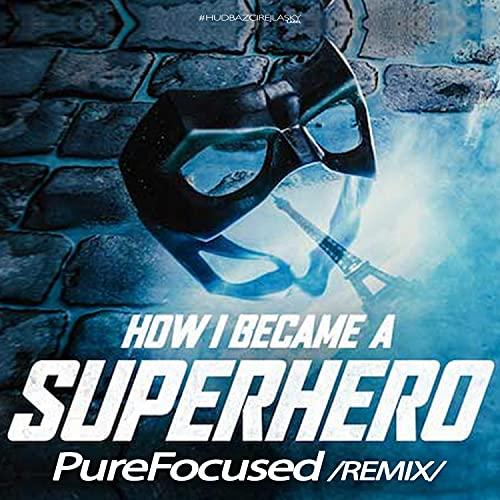 How I Became a Superhero (remix) (remix)