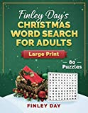 Finley Day€™s Christmas Word Search For Adults Large Print: 80 Puzzles - One Puzzle Per Page