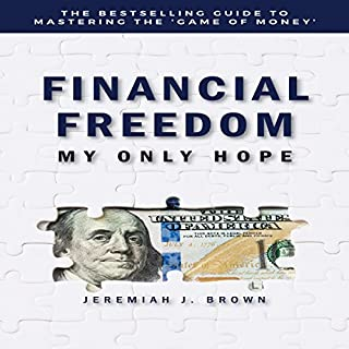 Financial Freedom: My Only Hope audiobook cover art