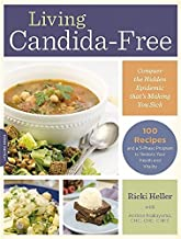 Living Candida-Free: 100 Recipes and a 3-Stage Program to Restore Your Health and Vitality by Ricki Heller (2015-01-27)