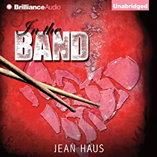 In the Band                   By:                                                                                                                                 Jean Haus                               Narrated by:                                                                                                                                 Kate Rudd,                                                                                        Luke Daniels                      Length: 8 hrs and 15 mins     288 ratings     Overall 4.2