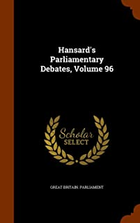 Hansard's Parliamentary Debates, Volume 96