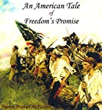 An American Tale of Freedom's Promise (English Edition)