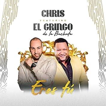 Eres Tú (feat. El Gringo de la Bachata)