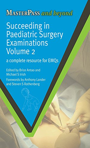 Succeeding in Paediatric Surgery Examinations, Volume 2: A Complete Resource for EMQs (English Edition)