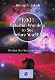 1,001 Celestial Wonders to See Before You Die: The Best Sky Objects for Star Gazers (The Patrick Moore Practical Astronomy Series)