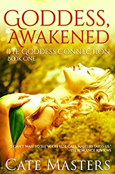 Goddess, Awakened (The Goddess Connection Book 1) by [Cate Masters]