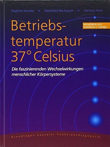 Betriebstemperatur 37° Celsius: Die faszinierenden Wechselwirkungen menschlicher Körpersysteme