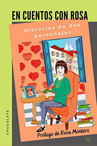 En cuentos con Rosa / Chocolate: Historias de dos personajes (Spanish Edition)