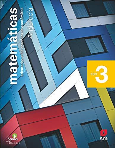 Matemáticas orientadas a las enseñanzas académicas. 3 ESO. Savia Nueva Generación. Andalucía