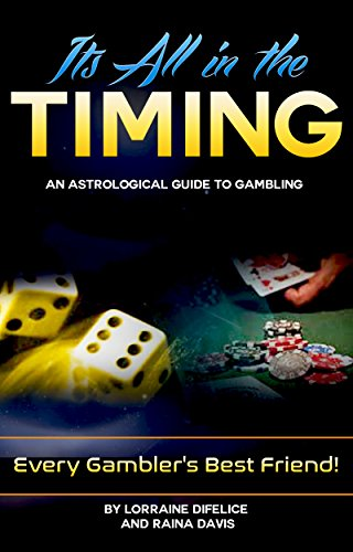 Its All In The Timing! An Astrological Guide to Gambling: Every Gambler's Best Friend (English Edition)