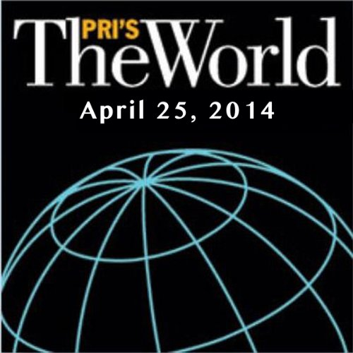The World, April 25, 2014 audiobook cover art