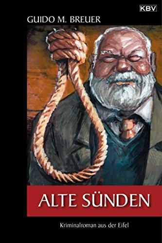 Alte Sünden: Kriminalroman aus der Eifel (Opa Bertold 5)